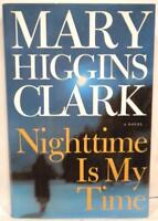Nighttime Is My Time by Mary Higgins Clark (2004, Hardcover w/Dust Jacket) Used