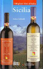 I Migliori Vini d'Italia. Sicilia - Andrea Gabbrielli,  2002,  Hobby & Work