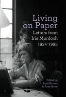 LIVING ON PAPER NOVATO MURDOCH IRIS