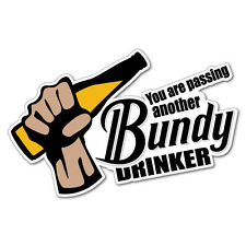 You Are Passing Another Bundy Drinker Sticker Decal Funny Vinyl Car Bumper #5...
