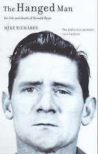 NEW The Hanged Man: The Life and Death of Ronald Ryan by Mike Richards