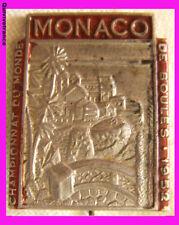BG3282 - INSIGNE CHAMPIONNATS DU MONDE DE BOULES MONACO 1952