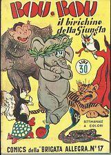 COMICS della BRIGATA ALLEGRA n° 17 (Nerbini, 1949) BOU BOU il birichino della g.