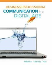 Business and Professional Communication in a Digital Age by Jennifer H. Waldeck
