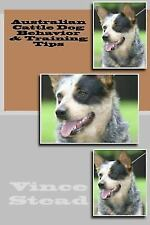 Australian Cattle Dog Behavior & Training Tips, Isbn 1329558693, Isbn-13 9781.