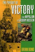 The Pursuit of Victory: From Napoleon to Saddam Hussein, Bond, Brian, Good Book