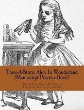 Trace-A-Story Alice in Wonderland (Manuscript Practice Book) by Gorham Mrs J C