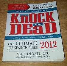 Knock 'em Dead 2012 : The Ultimate Job Search Guide by Martin Yate