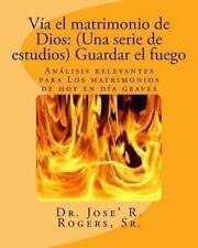 Vía el Matrimonio de Dios - Guardar el Fuego : Análisis Relevantes para los...