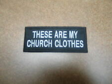 THESE ARE MY CHURCH CLOTHES  patch biker vest