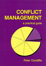 Conflict Management: A Practical Guide by Peter Condliffe