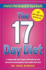 The 17 Day Diet: A Doctor's Plan Designed for Rapid Results, by Dr Mike Moreno