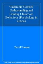 Classroom Control: Understanding and Guiding Classroom Behaviour (Psychology .