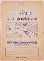 TONI LA STRADA E LA CIRCOLAZIONE 1959 MACCHINE PATENTE DI GUIDA MACCHINE ILLS