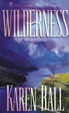 Wilderness by Karen Ball (Palisades Pure Romance) (1999, Paperback) FF2238