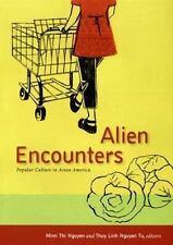 Alien Encounters : Popular Culture in Asian America (2007, Paperback)