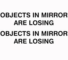 2x Objects In Mirror Are Losing Vinyl Decal Sticker Funny Mirror Race Car Black