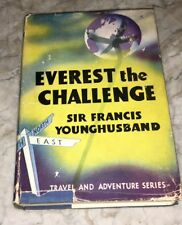 Everest the Challenge Sir Francis Younghusband 1945 Thomas Nelson Tibet