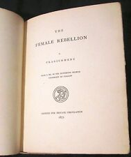 "The Female Rebellion.  1872 1st Ltd. 50 copies, signed pub. ""Alexander Smith"""