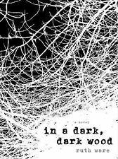 In a Dark, Dark Wood by Ruth Ware (2016, Paperback)