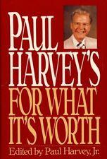 Paul Harveys For What Its Worth by Paul Harvey Jr.
