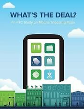 What's the Deal? an FTC Study on Mobile Shopping Apps by Federal Trade...
