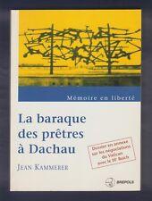 Mémoire en Liberté. La baraque des prêtres à Dachau / Jean Kammerer. 1995 + DOC.
