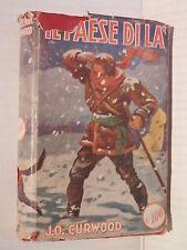 IL PAESE DI LA James Oliver Curwood Giuseppina Taddei Sonzogno 1951 romanzo di