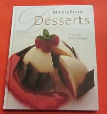 Michel Roux: Desserts, Nachspeisen süß Cremes Flan Pudding Gourmetküche Rezept