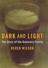 Dark And Light: The Guinness Story: The Guinesses, Wilson, Derek   Hardcover Boo