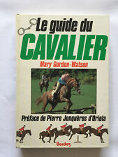 LE GUIDE DU CAVALIER 1982 MARY GORDON WATSON CHEVAL EQUITATION