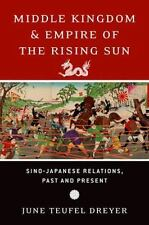 MIDDLE KINGDOM AND EMPIRE OF THE RISING SUN - DREYER, JUNE TEUFEL - NEW HARDCOVE
