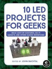 10 Led Projects For Geeks: Build Light-Up Costumes, Sci-Fi Gadgets, and Other