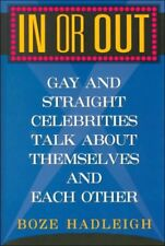 In or Out: Gay and Straight Celebrities Talk About