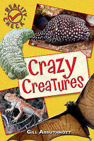 Arbuthnott, Gill, Crazy Creatures (Reality Check), Very Good Book