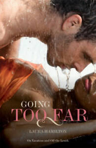 Going Too Far    by Laura Hamilton  . . . . . .  Black Lace
