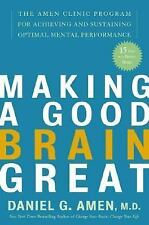 Making a Good Brain Great: The Amen Clinic Program for Achieving and-ExLibrary