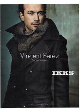 PUBLICITE ADVERTISING 2011  IKKS vetement porté par Vincent PEREZ