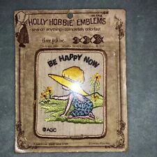 Vintage 1973 Holly Hobbie Emblem Be Happy Now Unopened Patch Sew-on
