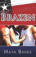 BRAZEN by Maya Banks EROTIC CONTEMPORARY MENAGE MFM ROMANCE ~ LOVED IT!