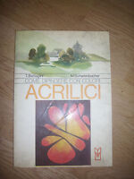 BATTAGLINI - COME DIPINGERE CON I COLORI ACRILICI - ED:IL CASTELLO - 1979 (YO)