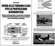 GUIDA ALLA TURBINA A GAS PROPULSIONE AERONAUTICA AVIAZIONE MODELLISMO AVANZATO
