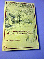 Oyster Village to Melting Pot: The Hill Section of New Haven CT. SIGNED Lattanzi