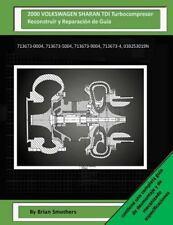 2000 VOLKSWAGEN SHARAN TDI Turbocompresor Reconstruir y Reparación de Guía :...