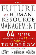 Good, The Future of HR: 64 Thought Leaders Explore The Critical HR Issues of Tod
