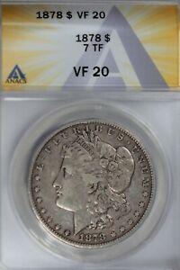 1878  $1  ANACS  VF 20  7TF   Morgan Silver Dollar,  Miss Liberty Head Dollar