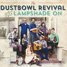 THE DUSTBOWL REVIVAL - WITH A LAMPSHADE ON :LIVE   CD NEUF