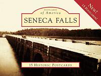 Seneca Falls [Postcards of America] [NY] [Arcadia Publishing]