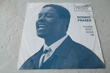 RONNIE FRASER PLEASE DON'T LEAVE ME 45 VERY RARE DUTCH