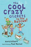 The Cool Crazy Crickets to the Rescue Paperback David Elliott